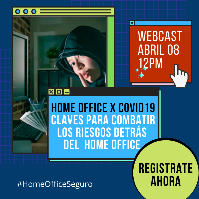 Webinar  Claves para combatir los riesgos detrás del Home Office