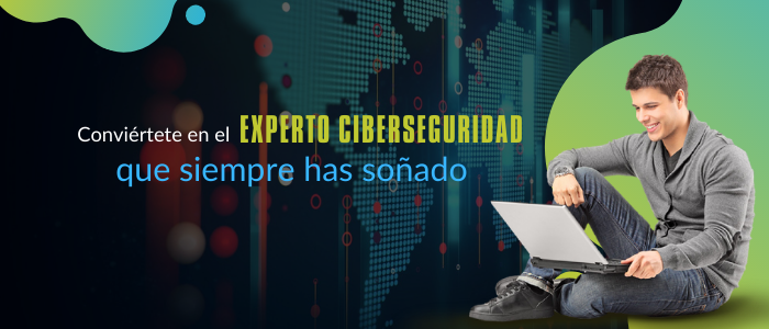 Conviértete en el experto en ciberseguridad que siempre has soñado