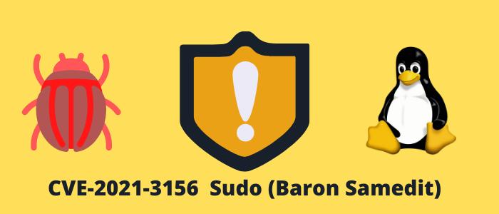 3 elementos que debes considerar al verificar si estas expuesto a la vulnerabilidad de SUDO (Baron Samedit)