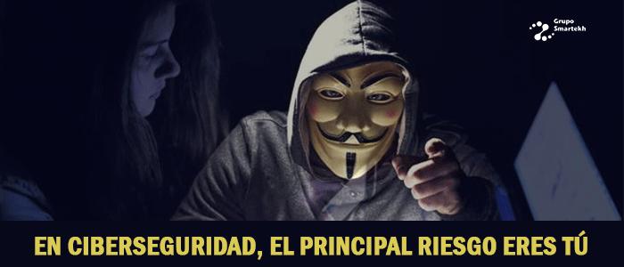 En Ciberseguridad, el principal riesgos eres tú