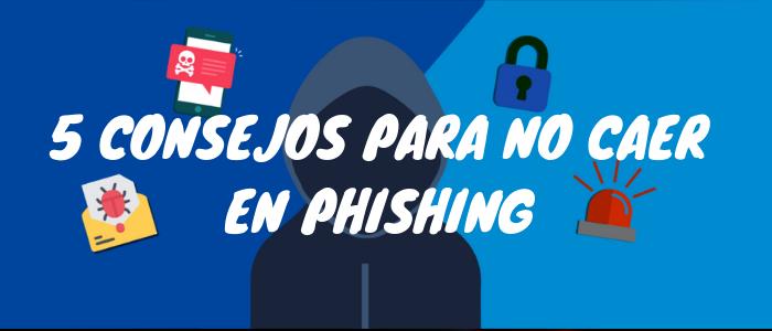 Encabezado 5 Consejos para no caer en Phishing