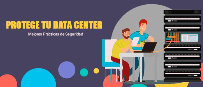 10 Mejores prácticas de seguridad física y lógica para tu Data Center