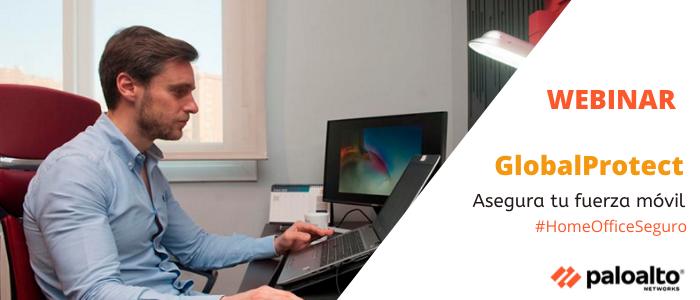 Únete al webinar: Asegurando el #HomeOffice usando GlobalProtect